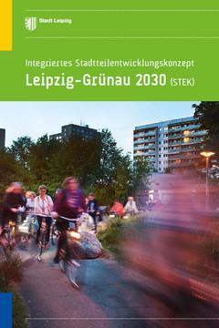 Bild wird vergrößert: Abgebildet ist der Titel der Broschüre Grünau Integriertes Stadtteilentwicklungskonzept 2030 mit einem Foto von Fahrradfahrern vor einem Plattenbau