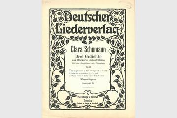 Bild wird vergrößert: grafisch gestaltete Titelseite eines historischen Notenhefts mit dem Titel Clara Schumann. Drei Gedichte aus Rückerts Liebesfrühling2