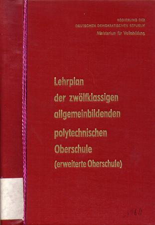 Gebundene Ausgabe eines Lehrplans der zwölfklassigen, allgemeinbildenden polytechcnischen Oberschule - erweiterten Oberschule von 1960.