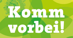 """Grüner Hintergrund, auf dem """"Komm vorbei"""" steht"""