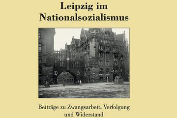 """Bild wird vergrößert: Umschlagbild des Bandes Bande """"Leipzig im Nationalsozialismus"""" mit einem Foto des Stadthauses mit Hakenkreuzbeflaggung"""