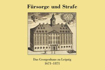 Bild wird vergrößert: Umschlagbild des Bandes 11 der Quellen und Forschungen zur Geschichte der Stadt Leipzig mit einem Kupferstich des Georgenhauses am Brühl