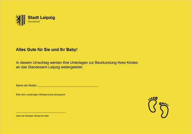 Abbildung des Umschlages, den Eltern bei Geburt ihres Kindes in der Klinik erhalten. Darauf steht: Alles Gute für Sie und Ihr Baby. In diesem Umschlag werden Ihre Unterlagen zur Beuurkundung Ihres Kindes an das Standesamt Leipzig weitergeleitet. Feld für Unterschrift und Stempel.