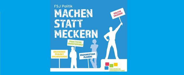 """Weiße Großbuchstaben auf hellblauem Grund: """"FSJ Politik. Machen statt meckern"""""""