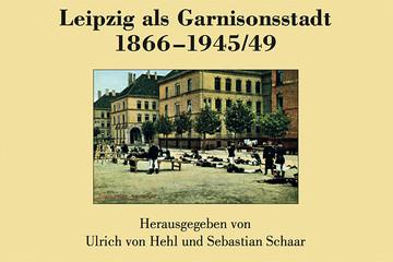 Bild wird vergrößert: Garnisonsstadt Leipzig - Umschlagbild des 10. Bandes der Quellen und Forschungen zur Geschichte der Stadt Leipzig